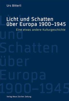 Licht und Schatten über Europa 1900-1945 - Bitterli, Urs