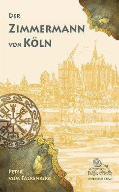 Der Zimmermann von Köln - Falkenberg, Peter vom