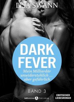 Dark Fever. Mein Milliardär ? unwiderstehlich ....