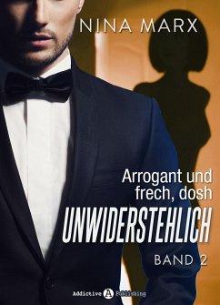 Arrogant und frech, doch unwiderstehlich - Band 2 (eBook, ePUB) - Marx, Nina