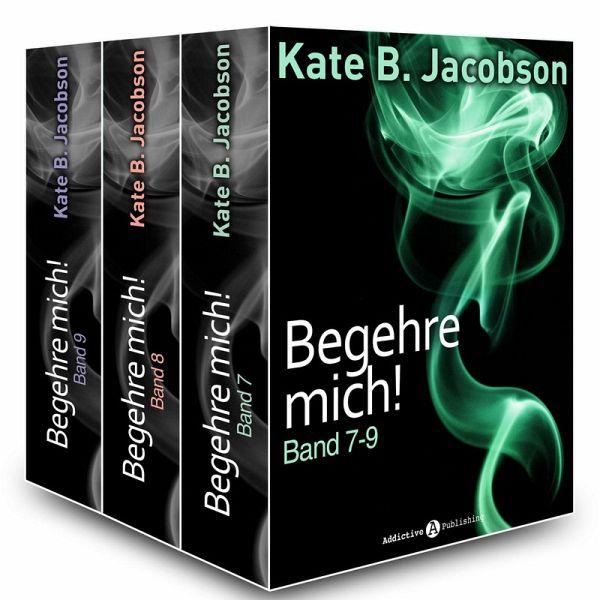 Begehre mich!, Band 7-9 (eBook, ePUB)