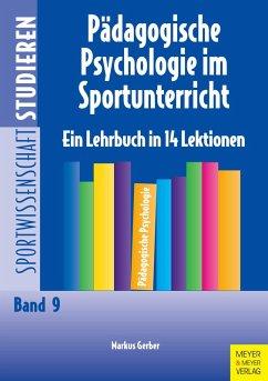 Pädagogische Psychologie im Sportunterricht (eBook, PDF) - Gerber, Markus