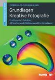 Grundlagen Kreative Fotografie (eBook, ePUB)