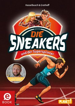 Die Sneakers und der Supersprinter / Die Sneakers Bd.2 (eBook, ePUB) - Hasselbusch, Birgit; Grothoff, Stefan