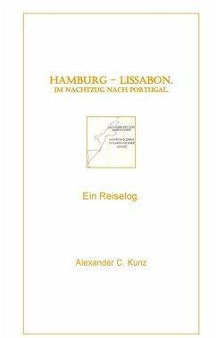 Hamburg - Lissabon. Im Nachtzug nach Portugal. (eBook, ePUB)