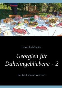 Georgien für Daheimgebliebene - 2 (eBook, ePUB)