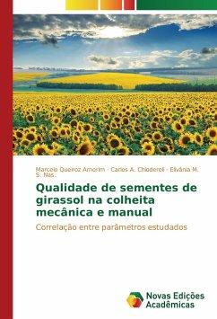 Qualidade de sementes de girassol na colheita mecânica e manual