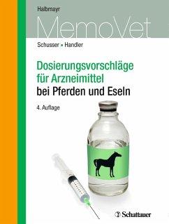 Dosierungsvorschläge für Arzneimittel bei Pferden (eBook, PDF) - Schusser, Gerald; Handler, Johannes; Halbmayr, Edeltraud; Schusser, Gerald Fritz