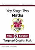 KS2 Maths Targeted Question Book: Challenging Maths - Year 6 Stretch