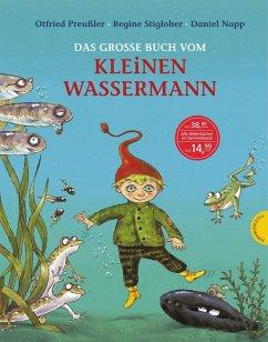 Der kleine Wassermann: Das große Buch vom kleinen Wassermann - Preußler, Otfried; Stigloher, Regine