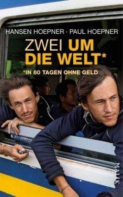 Zwei um die Welt - in 80 Tagen ohne Geld - Hoepner, Hansen; Hoepner, Paul
