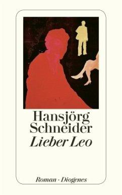 Lieber Leo - Schneider, Hansjörg