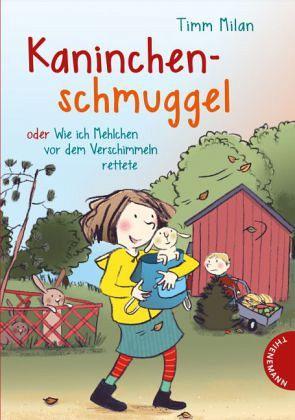 Kaninchenschmuggel oder wie ich Mehlchen rettete / Granola Bd.1
