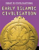 Great Civilisations: Early Islamic Civilisation