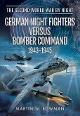 German Night Fighters Versus Bomber Command 1943 - 1945