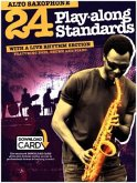 24 Play-along Standards with Live Rhythm Section - Alto Sax