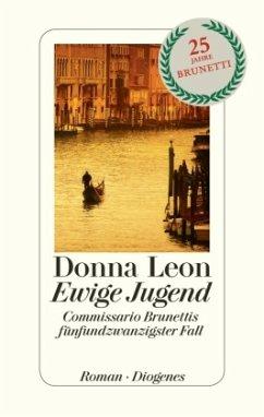 Ewige Jugend / Commissario Brunetti Bd.25 - Leon, Donna