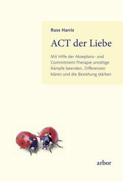 ACT der Liebe - Harris, Russ
