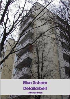 Detailarbeit (eBook, ePUB) - Scheer, Elisa