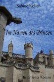 Im Namen des Prinzen (eBook, ePUB)