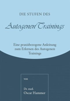 Die Stufen des Autogenen Trainings (eBook, ePUB) - Hammer, Oscar