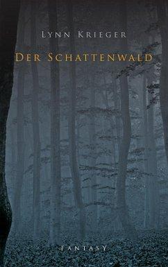 Der Schattenwald (eBook, ePUB) - Krieger, Lynn