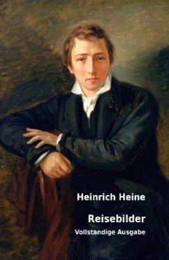 Reisebilder - Heine, Heinrich