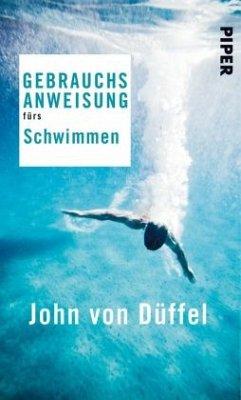 Gebrauchsanweisung fürs Schwimmen - Düffel, John von