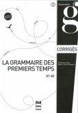 La grammaire des premiers temps A1-A2 - Nouvelle édition, Corrigés