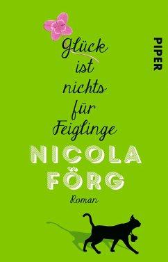 Glück ist nichts für Feiglinge - Förg, Nicola