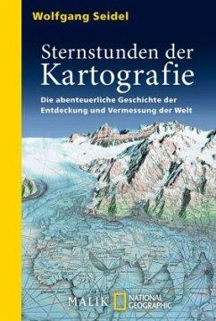 Sternstunden der Kartografie - Seidel, Wolfgang