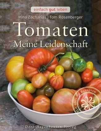 tomaten von irina zacharias tom rosenberger buch. Black Bedroom Furniture Sets. Home Design Ideas