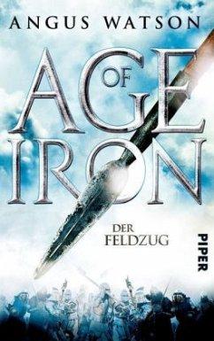 Der Feldzug / Age of Iron Bd.2 - Watson, Angus