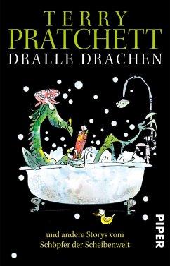 Dralle Drachen und andere Storys vom Schöpfer der Scheibenwelt - Pratchett, Terry