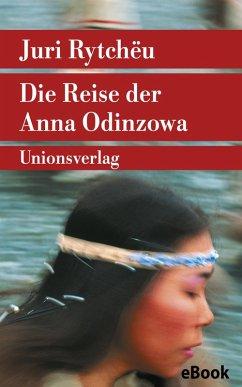 Die Reise der Anna Odinzowa (eBook, ePUB) - Rytchëu, Juri