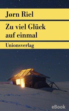 Zu viel Glück auf einmal (eBook, ePUB) - Riel, Jørn