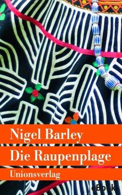 Die Raupenplage (eBook, ePUB) - Barley, Nigel