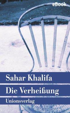 Die Verheißung (eBook, ePUB) - Khalifa, Sahar