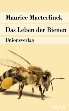 Das Leben der Bienen (eBook, ePUB) - Maeterlinck, Maurice