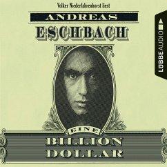 Eine Billion Dollar (MP3-Download) - Eschbach, Andreas
