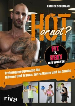 Hot or not? Fit & sexy in 8 Wochen! (eBook, PDF) - Schumann, Patrick