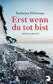 Erst wenn du tot bist / Fanny Wolff Bd.1 (eBook, ePUB)
