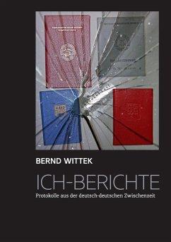 Ich-Berichte - Wittek, Bernd