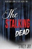 The Stalking Dead (Megan Berry Zombie Settler, #3) (eBook, ePUB)