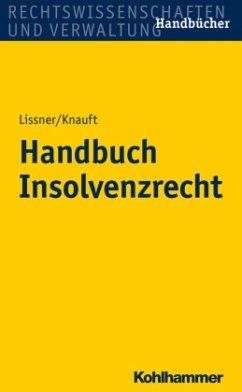 Handbuch Insolvenzrecht - Lissner, Stefan; Knauft, Astrid