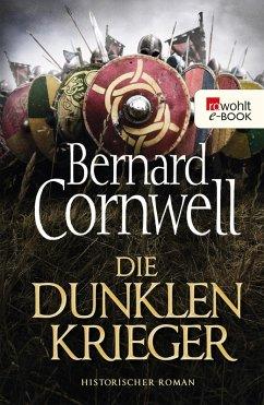 Die dunklen Krieger / Uhtred Bd.9 (eBook, ePUB) - Cornwell, Bernard