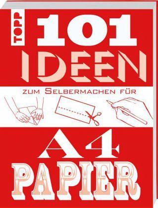 101 Ideen zum Selbermachen für A4-Papier - Hannam, Judith