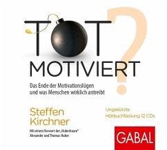 Totmotiviert?, 12 Audio-CDs - Kirchner, Steffen