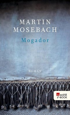 Mogador (eBook, ePUB) - Mosebach, Martin