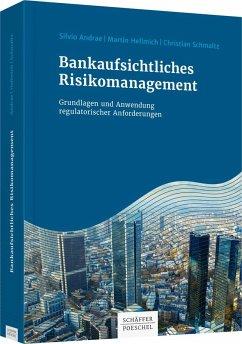 Bankaufsichtliches Risikomanagement - Andrae, Silvio; Hellmich, Martin; Schmaltz, Christian
